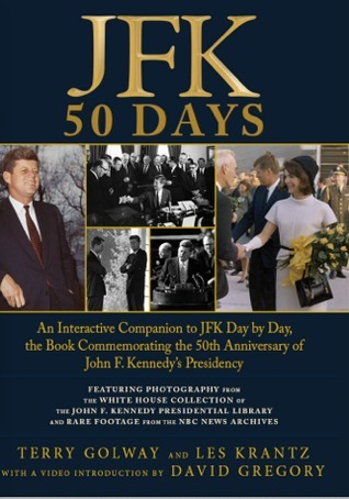 JFK: 50 Days  by  Terry Golway