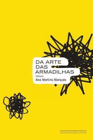 Da arte das armadilhas Ana Martins Marques