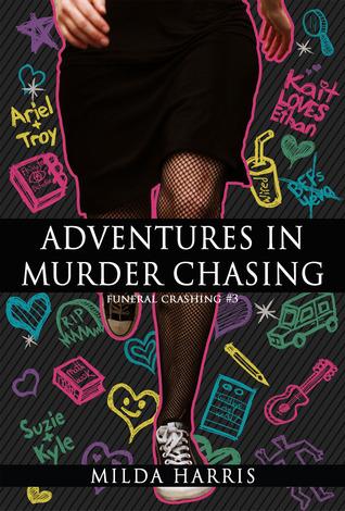 Adventures in Murder Chasing (Funeral Crashing, #3) Milda Harris