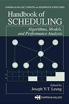 Handbook of Scheduling: Algorithms, Models, and Performance Analysis Joseph Y.T. Leung