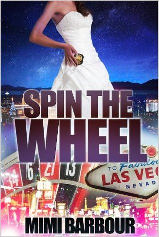 Spin the Wheel (Vegas, #5)  by  Mimi Barbour