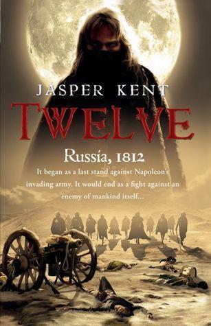 Twelve (The Danilov Quintet #1) Jasper Kent