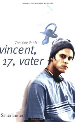 Vincent, 17, Vater  by  Christine Fehér