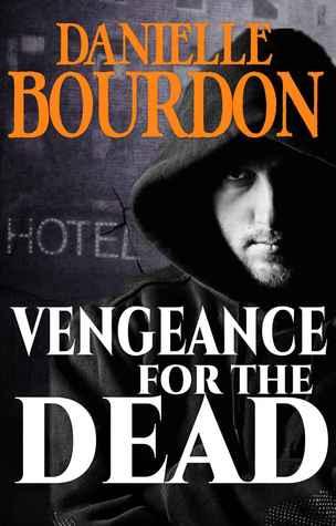 Vengeance for the Dead (Society Series, #3)  by  Danielle Bourdon