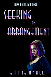 Seeking an Arrangement  by  Emmie Udall