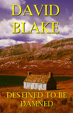 Destined To Be Damned  by  David Blake