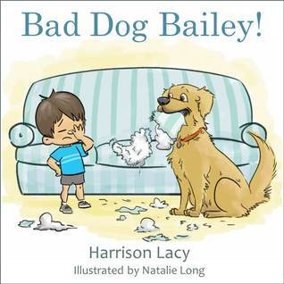 Bad Dog Bailey  by  Harrison Lacy