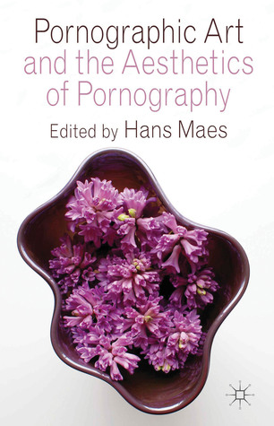 Art and Pornography: Philosophical Essays  by  Hans Maes
