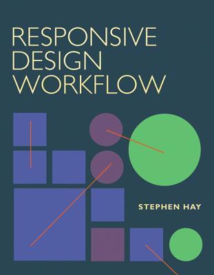 Responsive Design Workflow  by  Stephen  Hay