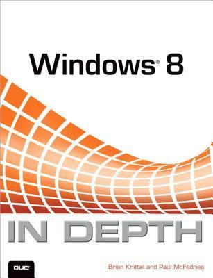 Windows 8 in Depth Brian Knittel