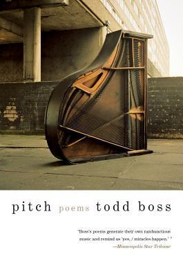 Pitch: Poems Todd Boss