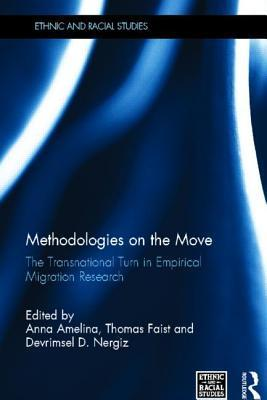 Methodologies on the Move: The Transnational Turn in Empirical Migration Research Anna Amelina