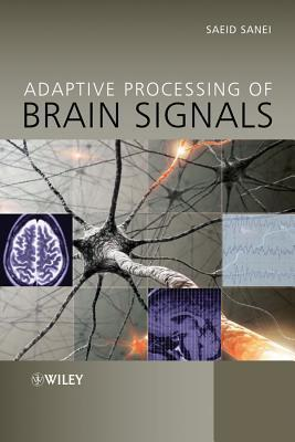 Adaptive Processing of Brain Signals  by  Saeid Sanei