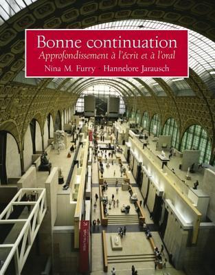 Bonne Continuatn: Approfondissement& CD Pkg  by  Nina M. Furry