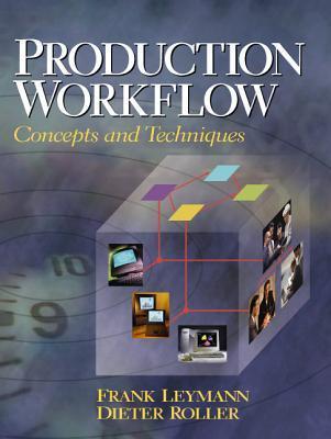 Production Work Flow: Concepts and Techniques Frank Leymann