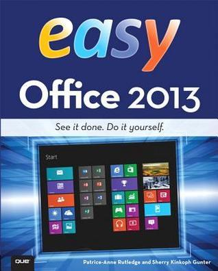 Easy Office 2013 Patrice-Anne Rutledge