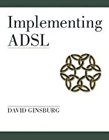 Implementing ADSL David Ginsburg