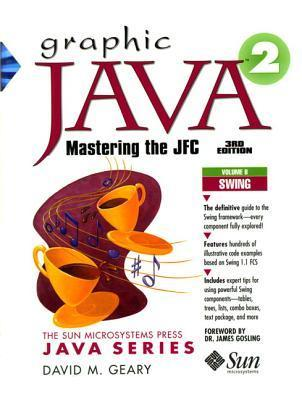 Graphic Java 2, Volume 2: Swing (3rd Edition) David Geary