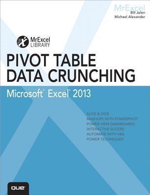 Excel 2013 Pivot Table Data Crunching Bill Jelen