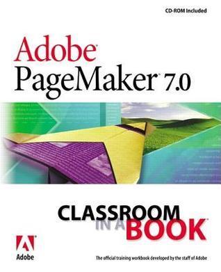 Adobe PageMaker 7.0 Classroom in a Book Adobe Creative Team