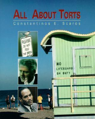 All about Torts  by  Constantinos E. Scaros