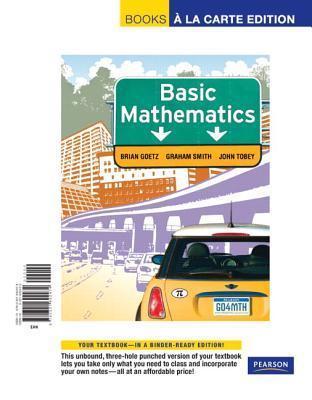 Basic Mathematics, Books a la Carte Edition Brian F. Goetz