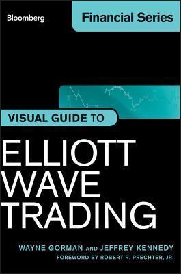 Visual Guide to Elliott Wave Trading, Enhanced Edition  by  Wayne Gorman