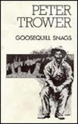 Goosequill Snags Peter Trower