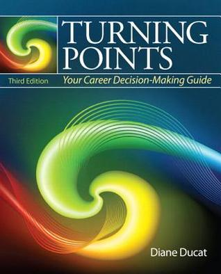 Turning Points: Your Career Decision Making Guide Plus New Mystudentsuccesslab 2012 Update -- Access Card Package  by  Diane Ducat