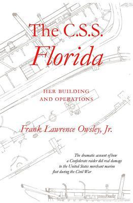 The C.S.S. Florida: Her Building and Operations  by  Frank Lawrence Owsley Jr.