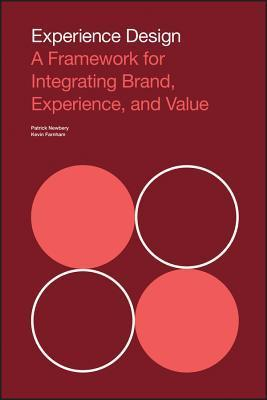 Experience Design: How to Improve Experiences and Increase Engagement Through Design  by  Kevin Farnham