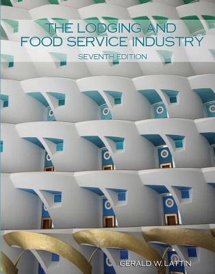 The Lodging and Food Service Industry with Answer Sheet Gerald W Lattin