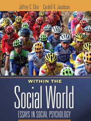 Within the Social World: Essays in Social Psychology [With Access Code] Jeffrey Chin