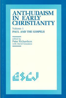 Anti-Judaism in Early Christianity: Paul and the Gospels  by  Peter Richardson