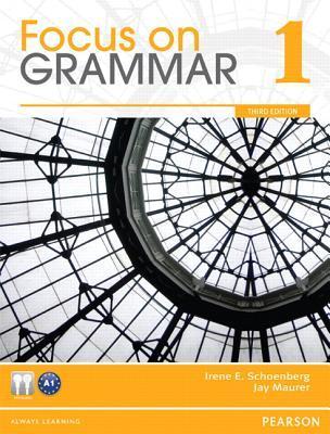 Focus on Grammar 1 Irene E. Schoenberg