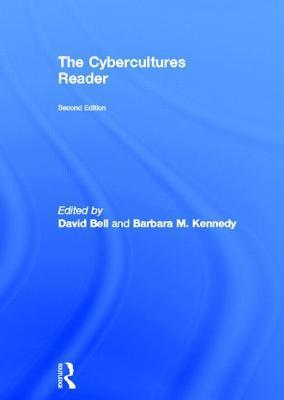 The Cybercultures Reader David  Bell