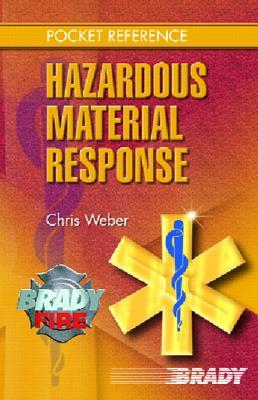 Brady Pocket Reference for Hazardous Materials Response  by  Chris H. Weber
