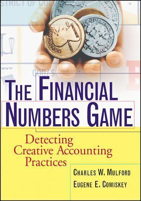 The Financial Numbers Game Detecting Creative Accounting Practices Charles W. Mulford