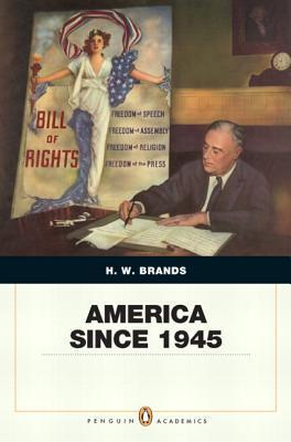 America Since 1945 Penguin Academic Edition Plus Mysearchlab with Etext -- Access Card Package  by  H.W. Brands
