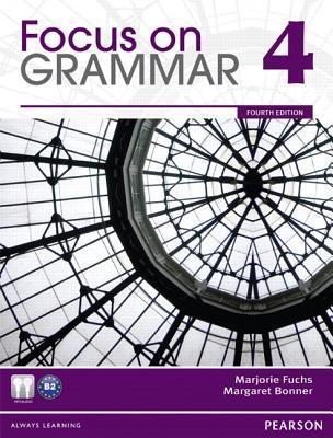 Focus on Grammar 4 (4th Edition)  by  Marjorie Fuchs