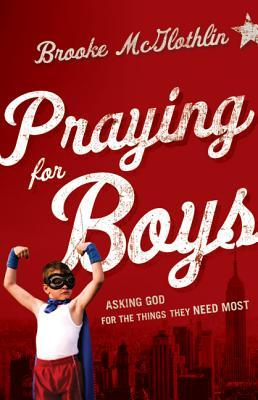 Warrior Prayers: Praying the Word for Boys in the Areas They Need it Most  by  Brooke McGlothlin