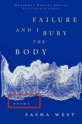 Failure and I Bury the Body  by  Sasha West