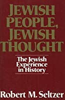 Jewish People, Jewish Thought  by  Robert M. Seltzer
