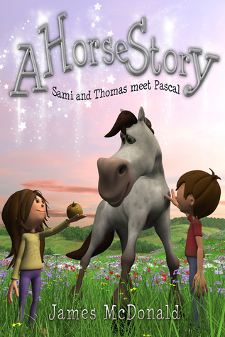 A Horse Story: Sami and Thomas meet Pascal  by  James McDonald