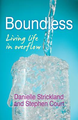 Boundless: Living Life in Overflow Danielle Strickland