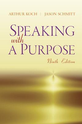 Speaking with a Purpose Plus Mysearchlab with Etext -- Access Card Package  by  Arthur Koch