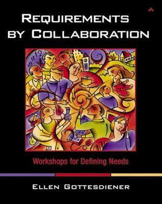 Requirements  by  Collaboration by Ellen Gottesdiener
