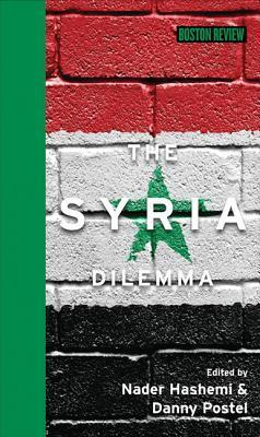 The Syria Dilemma  by  Nader Hashemi