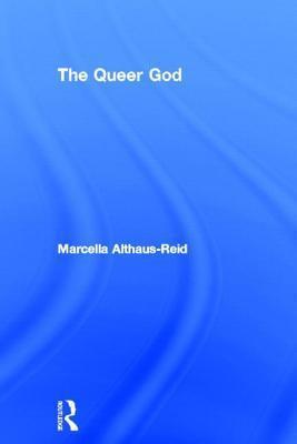 The Queer God Marcella Althaus-Reid