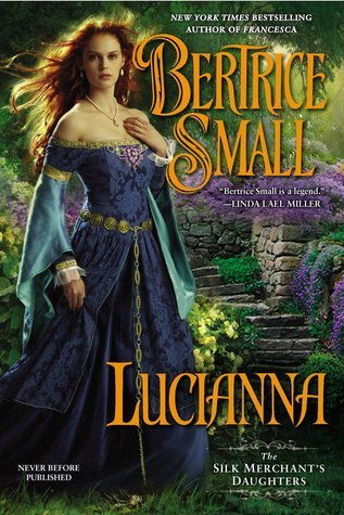 Lucianna (The Silk Merchants Daughters, #3)  by  Bertrice Small